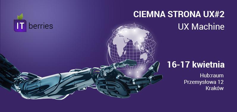Ciemna Strona UX#2 – UX Machine